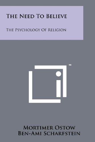 The Need To Believe: The Psychology Of Religion: Mortimer Ostow
