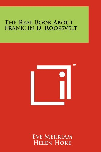 9781258152635: The Real Book about Franklin D. Roosevelt
