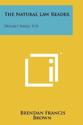 The Natural Law Reader: Docket Series, V13: Literary Licensing, LLC
