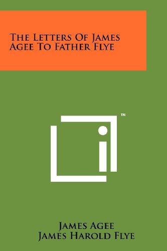 9781258153175: The Letters Of James Agee To Father Flye