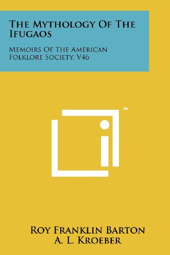 9781258153267: The Mythology Of The Ifugaos: Memoirs Of The American Folklore Society, V46
