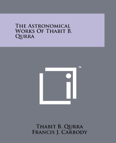 9781258153328: The Astronomical Works Of Thabit B. Qurra