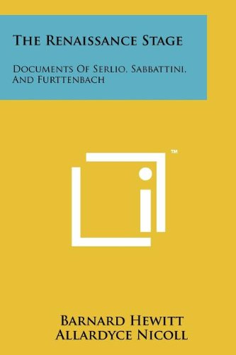 9781258153434: The Renaissance Stage: Documents of Serlio, Sabbattini, and Furttenbach