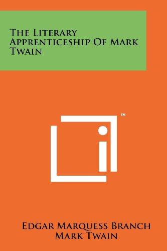 The Literary Apprenticeship of Mark Twain (1258154161) by Edgar Marquess Branch; Mark Twain