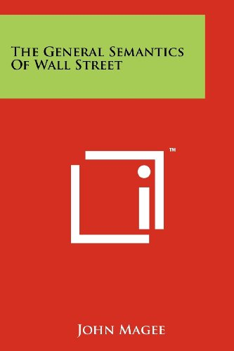 9781258154424: The General Semantics Of Wall Street