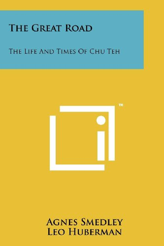9781258154554: The Great Road: The Life And Times Of Chu Teh