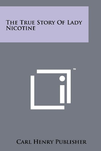 9781258154899: The True Story Of Lady Nicotine