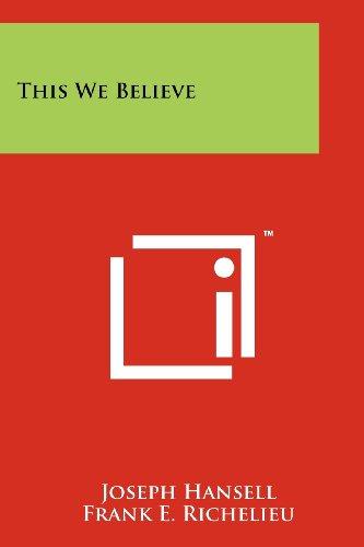 This We Believe (Paperback): Joseph Hansell, Frank