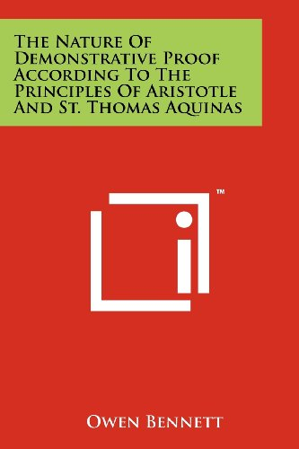9781258156213: The Nature Of Demonstrative Proof According To The Principles Of Aristotle And St. Thomas Aquinas
