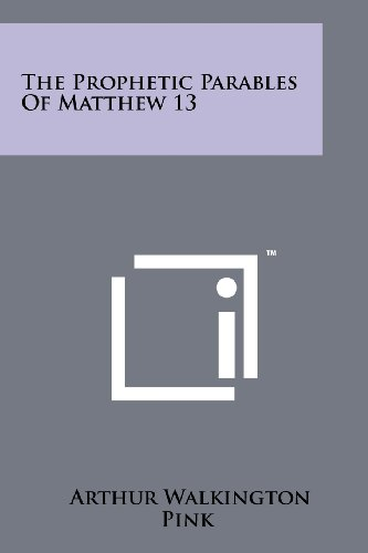 9781258156237: The Prophetic Parables of Matthew 13
