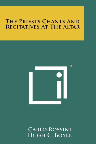 9781258156640: The Priests Chants And Recitatives At The Altar