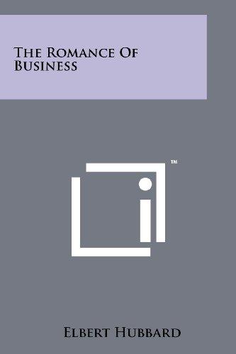 The Romance Of Business (Paperback): Elbert Hubbard