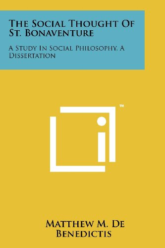 9781258158446: The Social Thought of St. Bonaventure: A Study in Social Philosophy, a Dissertation