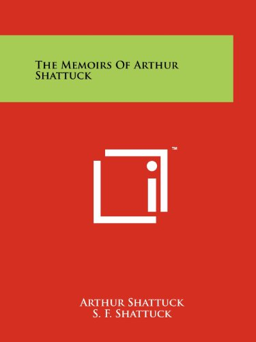 9781258158620: The Memoirs Of Arthur Shattuck