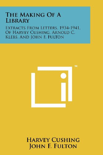 The Making of a Library: Extracts from: Cushing, Harvey