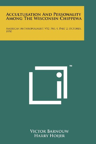 9781258161354: Acculturation And Personality Among The Wisconsin Chippewa: American Anthropologist, V52, No. 4, Part 2, October, 1950
