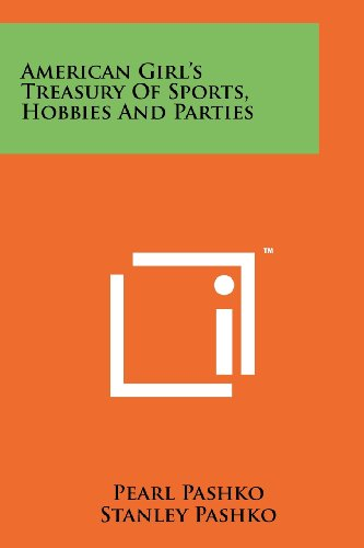 9781258163075: American Girl's Treasury Of Sports, Hobbies And Parties