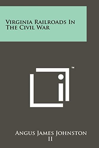 9781258163679: Virginia Railroads In The Civil War