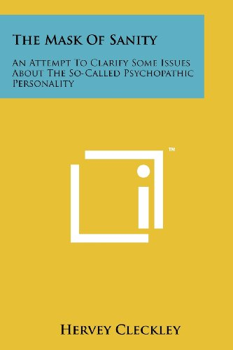 9781258164133: The Mask of Sanity: An Attempt to Clarify Some Issues about the So-Called Psychopathic Personality