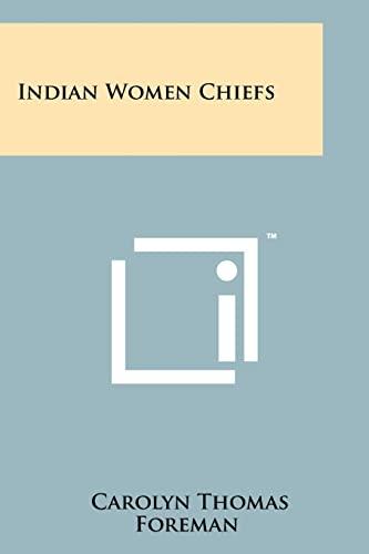 Indian Women Chiefs: Foreman, Carolyn Thomas