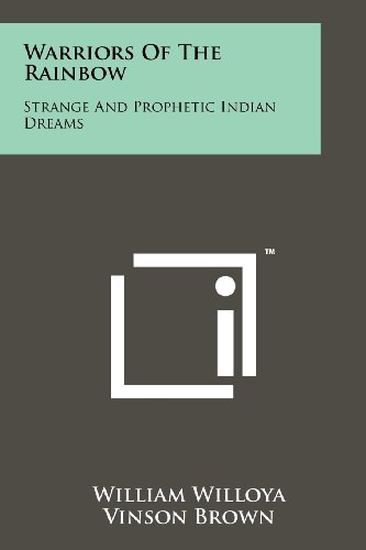 9781258165468: Warriors Of The Rainbow: Strange And Prophetic Indian Dreams