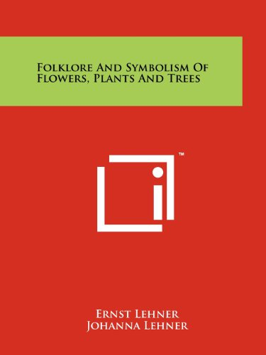 9781258165918: Folklore And Symbolism Of Flowers, Plants And Trees