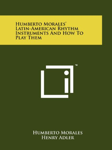 Humberto Morales' Latin-American Rhythm Instruments And How To Play Them (1258165988) by Humberto Morales; Henry Adler