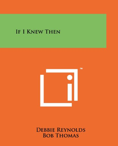 If I Knew Then (1258166801) by Reynolds, Debbie; Thomas, Bob