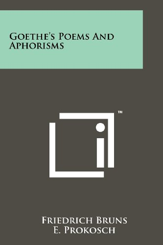 Goethe's Poems And Aphorisms: Literary Licensing, LLC