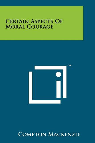9781258167332: Certain Aspects Of Moral Courage