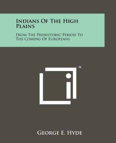 9781258167394: Indians Of The High Plains: From The Prehistoric Period To The Coming Of Europeans