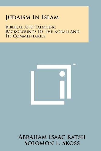 Judaism in Islam: Biblical and Talmudic Backgrounds: Katsh, Abraham Isaac