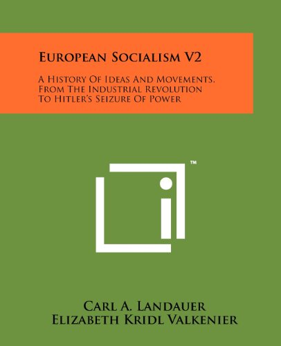 9781258168728: European Socialism V2: A History Of Ideas And Movements, From The Industrial Revolution To Hitler's Seizure Of Power