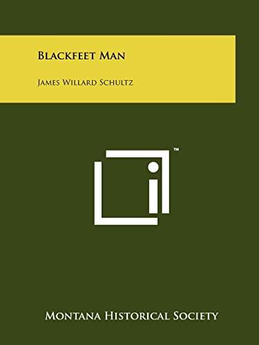 9781258169084: Blackfeet Man: James Willard Schultz