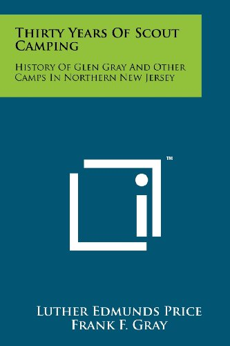 9781258170561: Thirty Years Of Scout Camping: History Of Glen Gray And Other Camps In Northern New Jersey
