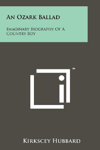 9781258170653: An Ozark Ballad: Imaginary Biography of a Country Boy