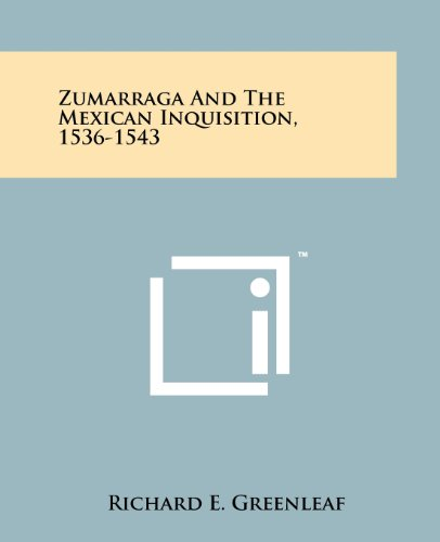 9781258171131: Zumarraga And The Mexican Inquisition, 1536-1543