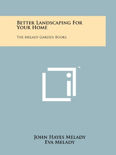 9781258171612: Better Landscaping for Your Home: The Melady Garden Books