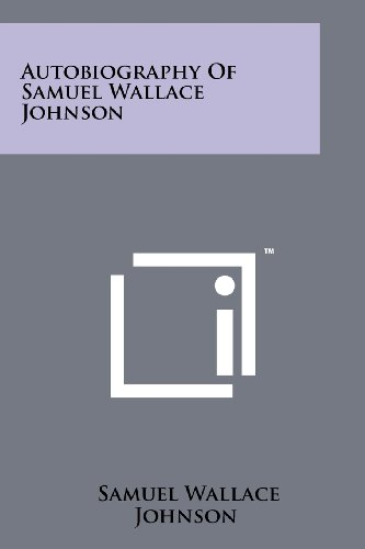 9781258172091: Autobiography Of Samuel Wallace Johnson