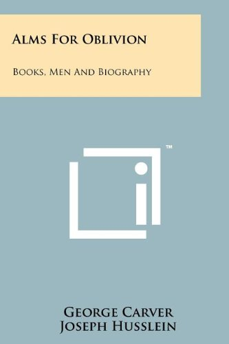 9781258172909: Alms for Oblivion: Books, Men and Biography