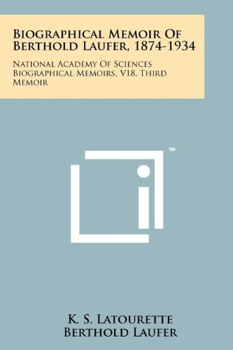 9781258173999: Biographical Memoir Of Berthold Laufer, 1874-1934: National Academy Of Sciences Biographical Memoirs, V18, Third Memoir