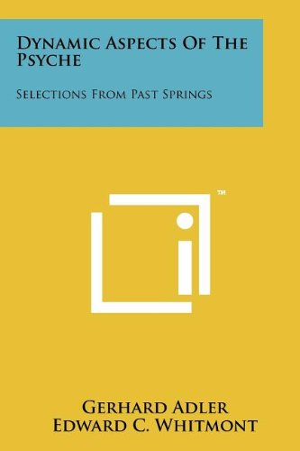 9781258174644: Dynamic Aspects Of The Psyche: Selections From Past Springs