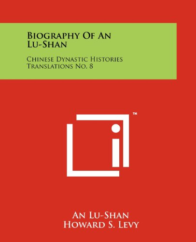 9781258175467: Biography Of An Lu-Shan: Chinese Dynastic Histories Translations No. 8