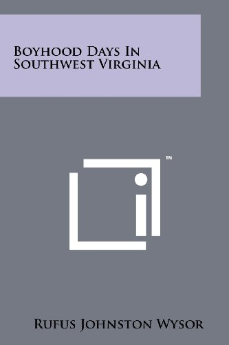 Boyhood Days in Southwest Virginia: Wysor, Rufus Johnston