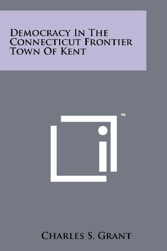 9781258176945: Democracy in the Connecticut Frontier Town of Kent