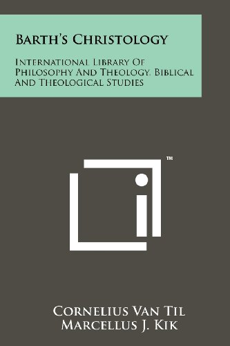 9781258178604: Barth's Christology: International Library Of Philosophy And Theology, Biblical And Theological Studies