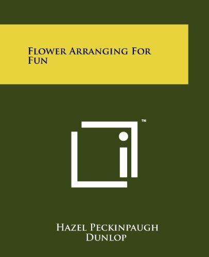 Flower Arranging for Fun: Dunlop, Hazel Peckinpaugh