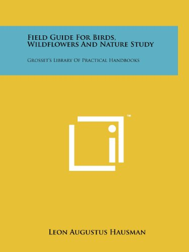 9781258179793: Field Guide for Birds, Wildflowers and Nature Study: Grosset's Library of Practical Handbooks