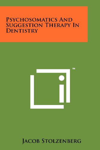 Psychosomatics And Suggestion Therapy In Dentistry: Stolzenberg, Jacob