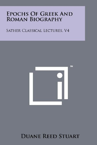 9781258182014: Epochs of Greek and Roman Biography: Sather Classical Lectures, V4